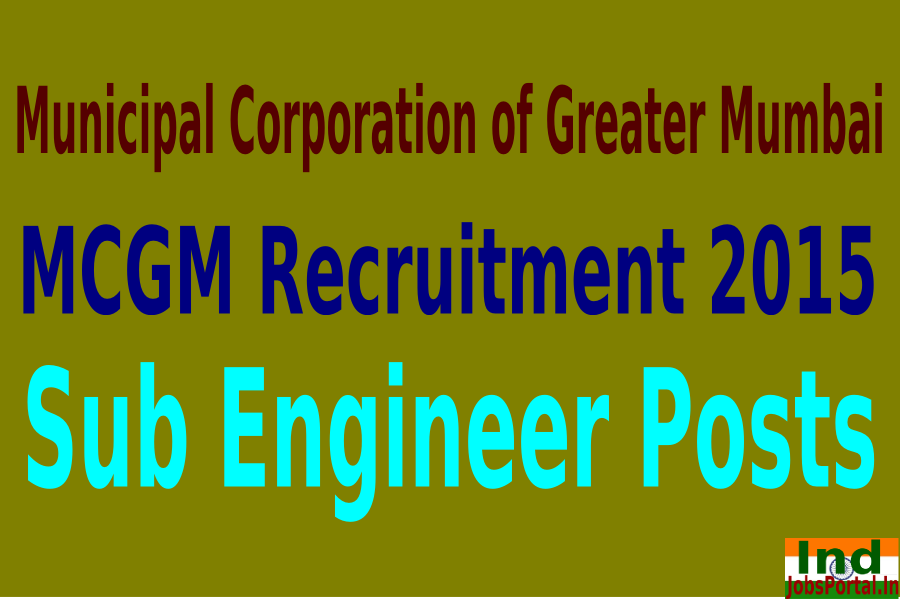 MCGM Recruitment 2015 For 119 Sub Engineer Posts
