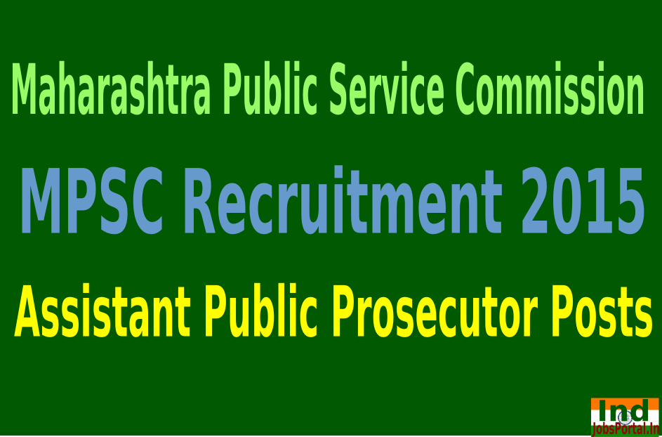 MPSC Recruitment 2015 For 175 Assistant Public Prosecutor Posts