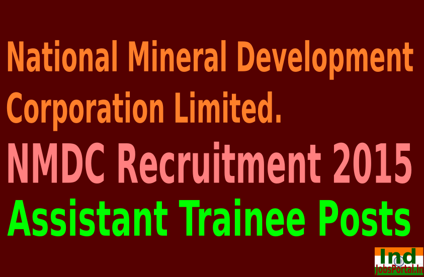 NMDC Recruitment 2015 For 275 Assistant Trainee Posts