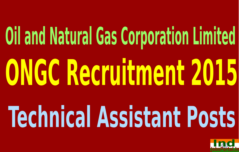 ONGC Recruitment 2015 For 332 Technical Assistant Posts