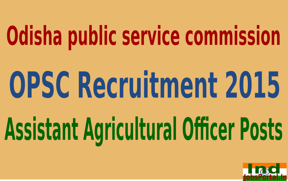 OPSC Recruitment 2015 For 150 Assistant Agricultural Officer Posts