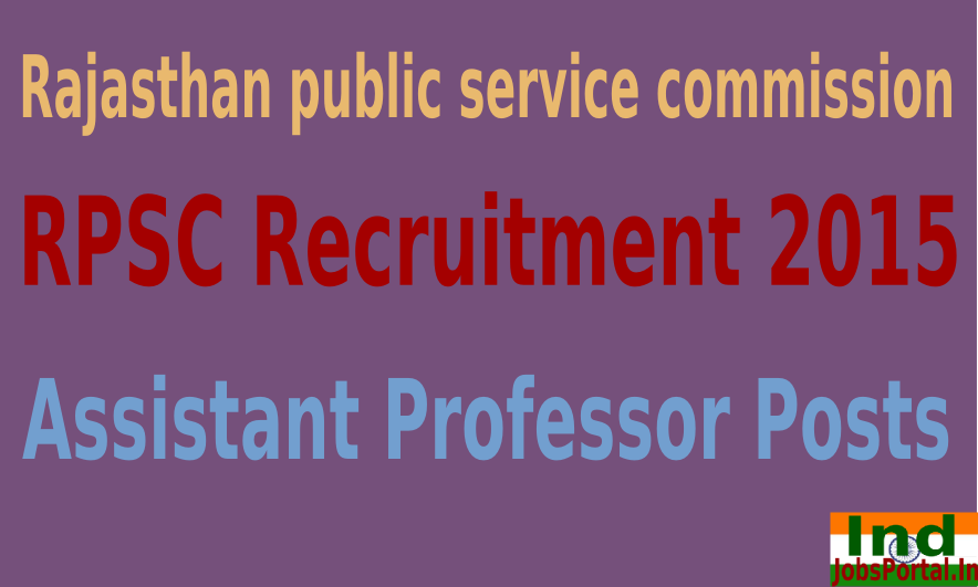 RPSC Recruitment 2015 For 502 Assistant Professor Posts