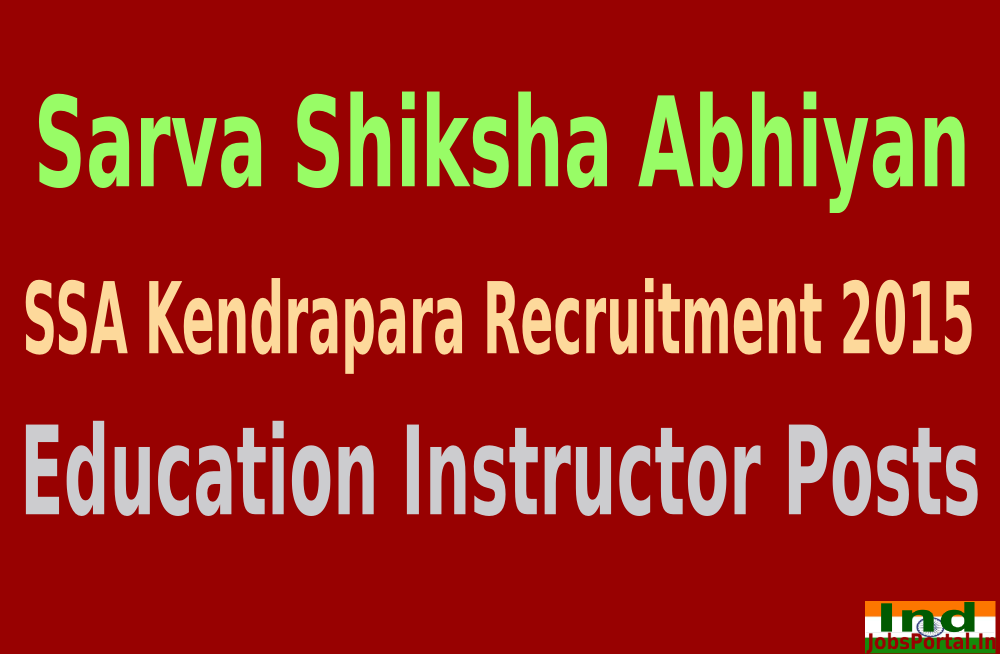 SSA Kendrapara Recruitment 2015 For 171 Education Instructor Posts