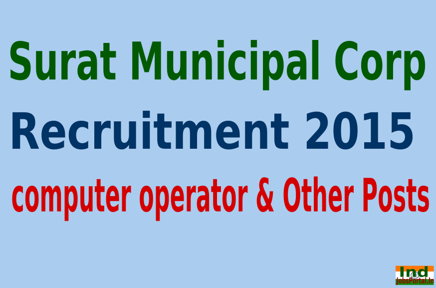 Surat Municipal Corp Recruitment 2015 For 212 computer operator & Other Posts