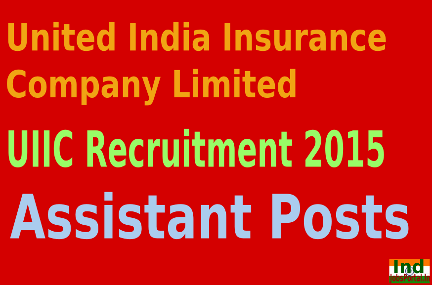 UIIC Recruitment 2015 For 750 Assistant Posts