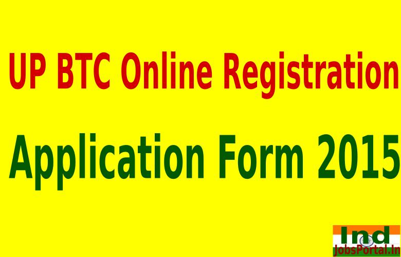 UP BTC Online Registration 2015 Appilcation Form upbasiceduboard.gov.in