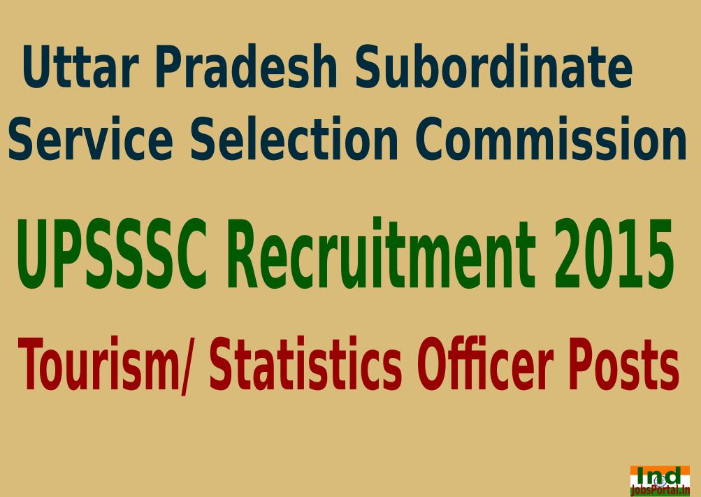 UPSSSC Recruitment 2015 For 327 Tourism/ Statistics Officer Posts