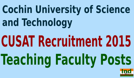 CUSAT Recruitment 2015 For 116 Teaching Faculty Posts