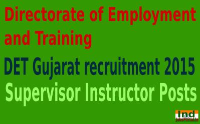 DET Gujarat Recruitment 2015 For 1426 Supervisor Instructor Posts ojas1.guj.nic.in