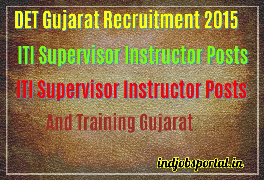 DET Gujarat Recruitment 2015 ojas1.guj.nic.in For 1426 ITI Supervisor Instructor Posts