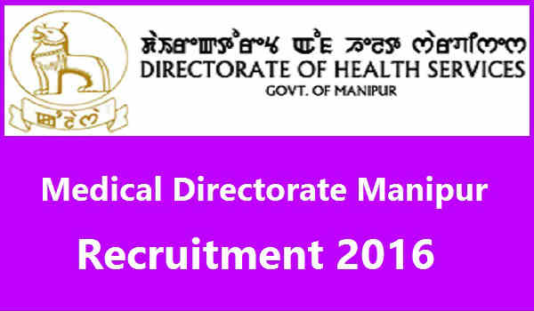 Manipur Medical Directorate Recruitment 2016 For 948 Grade-IV, Staff Nurse & Other Posts