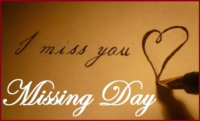 Missing Day Images Wallpapers Greetings Cards Pictures 2018